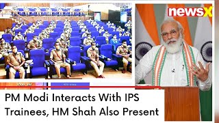 PM Modi Interacts With IPS Trainees | HM Shah Also Present In The Event | NewsX - NEWSXLIVE