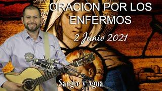 ORACION POR LOS ENFERMOS 2 JUNIO 2021- Sangre y Agua - ORACIONES A DIOS - MUSICA CATOLICA