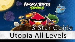 Angry Birds Space - Utopia All Levels 3 Star Walkthrough Levels 4-1 thru 4-30