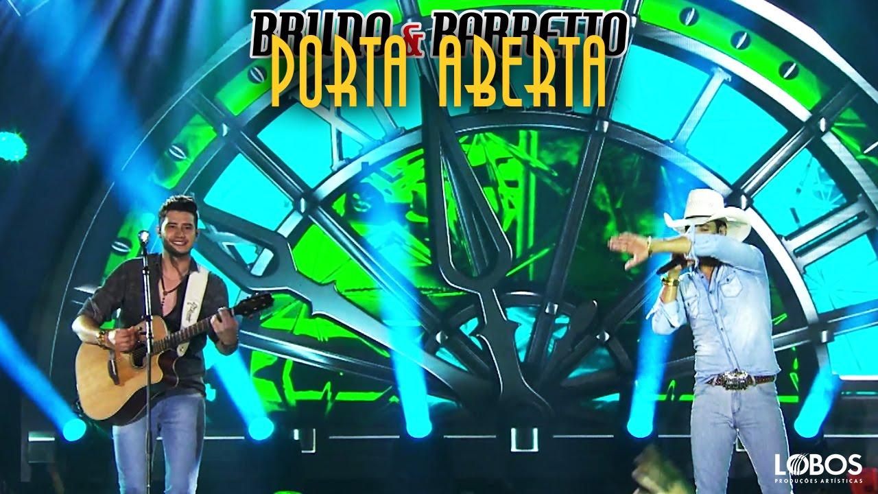 Porta aberta - Bruno e Barretto