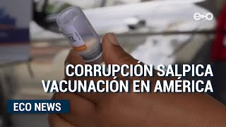 Desigualdad y corrupción salpican vacunaciones en América Latina | ECO News