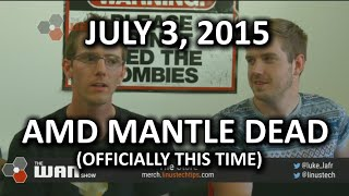 The WAN Show - Mantle is DEAD (called it) and Arkham Knight always sucked - July 3, 2015