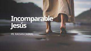 Incomparable Jesús | Reunión de oración | Pr.Raisan Cabral