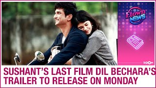 Dil Bechara trailer starring Sushant Singh Rajput & Sanjana Sanghi to release on Monday - ZOOMDEKHO