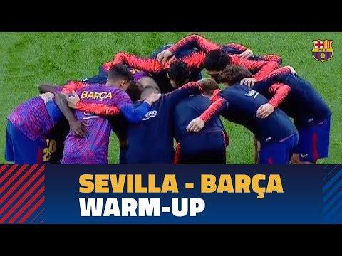 SEVILLA - BARÇA | Full Warm-up #CopaBarça