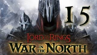 Lord of the Rings War in the North: Walkthrough Part 15 Let's Play (Gameplay & Commentary)