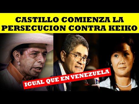 NOTICIAS: CASTILLO COMIENZA LA PERSECUCION CONTRA KEIKO EN PERU