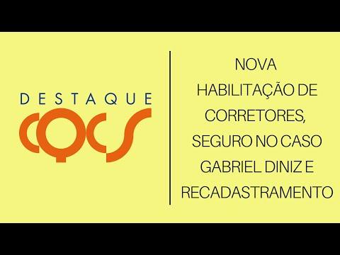 Imagem post: Nova habilitação de Corretores, Seguro no caso Gabriel Diniz e recadastramento