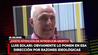 ¿EXISTE INTENCIÓN DE INTRODUCIR ABORTO APROVECHANDO EL COVID 19 ???? Luis Solari: Razones ideológicas