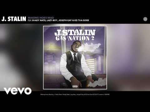 J. Stalin - Making Hoes Mad (Audio) ft. Shady Nate, Lazy-Boy, Joseph Kay, KD tha Goer