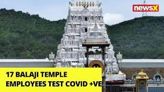 17 Balaji temple employees test Covid | NewsX - NEWSXLIVE
