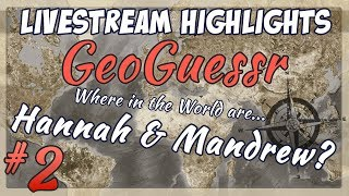 Geoguessr Challenge - Hannah vs Mandrew Part 2
