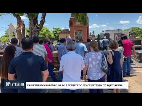 Ex deputado Roberto Orro é sepultado no cemitério de Aquidauana