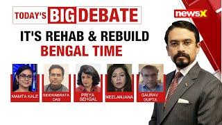 IT'S REHAB & REBUILD BENGAL TIME | NewsX - NEWSXLIVE