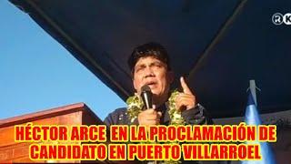 DIPUTADO HÉCTOR ARCE EN EL ACTO DE PROCLAMACIÓN DE CANDIDATO DEL MAS-IPSP. EN PUERTO VILLARROEL..