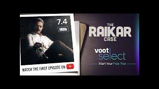 The Raikar Case | S1E01 | Watch First Episode Free | Voot Select - COLORSTV