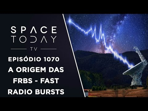 connectYoutube - A Origem das FRBs - Fast Radio Bursts - Space Today TV Ep.1070