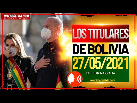 LOS TITULARES DE BOLIVIA 11 DE JUNIO 2021 [ NOTICIAS DE BOLIVIA ] EDICIÓN NARRADA