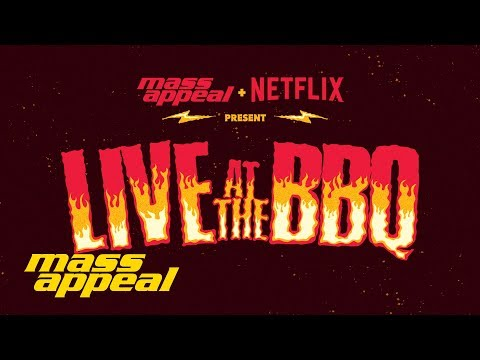Mass Appeal & Netflix Presents: Live at the BBQ 2018 (Teaser)