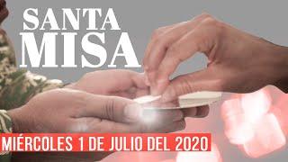 Santa Misa de hoy miércoles 1 de Julio del 2020 - Transmisión en vivo