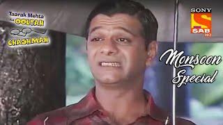 Everyone Is Worried For Jethalal | Taarak Mehta Ka Ooltah Chasmah | Monsoon Special - SABTV