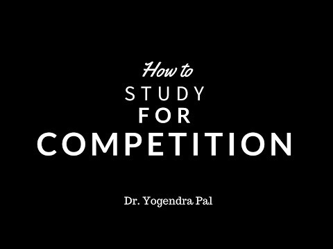 How to study for competitive exams or competition? Dr. Yogendra Pal