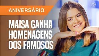 MAISA FAZ 18 ANOS E GANHA HOMENAGENS DE AMIGOS FAMOSOS