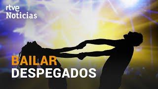 BAILAR DESPEGADOS es bailar, en la 'nueva normalidad'