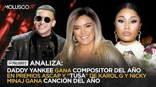 Daddy Yankee compositor del año y TUSA de Karol G tema del año #ElPalabreo analiza premios ASCAP