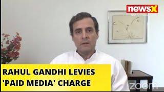 RAHUL LEVIES 'PAID MEDIA' CHARGE | NewsX - NEWSXLIVE