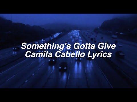 connectYoutube - Something's Gotta Give || Camila Cabello Lyrics