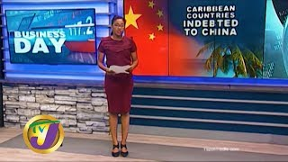 TVJ Business Day: Caribbean Countries Indebted to China - January 7 2020