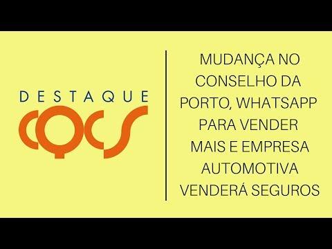 Imagem post: Mudança no conselho da Porto Seguro, WhatsApp para vender mais e empresa automotiva venderá Seguros