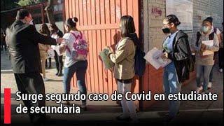 Surge segundo caso de Covid en estudiante de secundaria