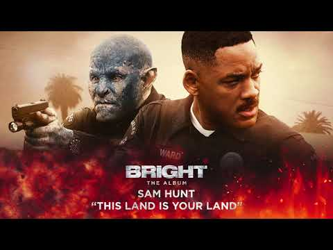 Sam Hunt - This Land Is Your Land (from Bright: The Album) [Official Audio]