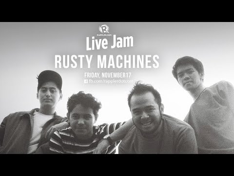 Rappler Live Jam: Rusty Machines