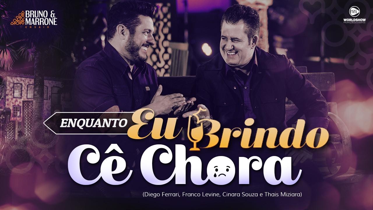 Enquanto eu brindo Cê chora - Bruno e Marrone