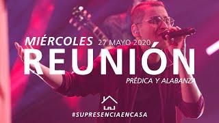 ???? EN VIVO ???? Reunión (Prédica y Alabanza) - Miércoles 27 Mayo 2020 | El Lugar de Su Presencia