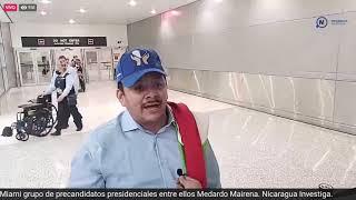 ???? #ENVIVO? | Llegan a Miami grupo de precandidatos presidenciales entre ellos Medardo Mairena.