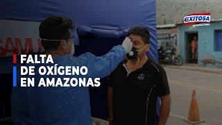 Gobernador de Amazonas pide ayuda por falta de oxígeno
