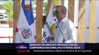 Abinader encabezará presentación del Compromiso Nacional Pacto por el Agua