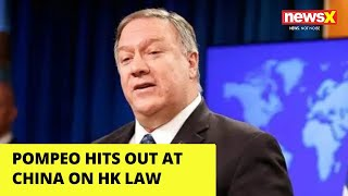 Pompeo Hits out at China's crackdown under HK Law | NewsX - NEWSXLIVE