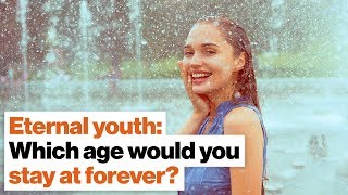 Eternal youth may be possible. Which age would you stay at forever? | Michio Kaku