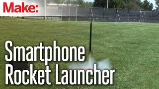 Make It Great: Smartphone Rocket Launcher