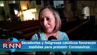 Feligreses y sacerdotes de la Iglesia Católica favorecen medidas para prevenir el Coronavirus