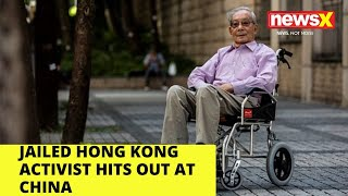 Jailed Hong Kong Activist hits out at China  NewsX - NEWSXLIVE