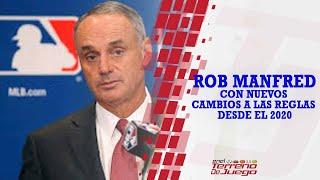 Rob Manfred con nuevas reglas para MLB en su afán de reducir el tiempo de los juegos