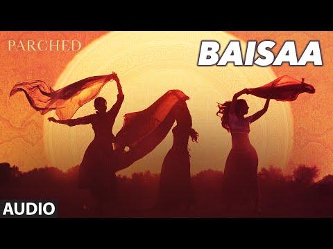 Baisaa Lyrics - Parched | Gazi Khan Barna