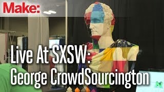 Live At SXSW: George CrowdSourcington