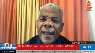LOS BUENOS DÍAS DEL PASTOR DARÍO MATEO  9 7 2020